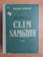 Maxim Gorki - Viata lui Clim Samghin (volumul 2)