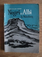 Anticariat: Maximilian Scheer - Negri si Albi la Waterberg