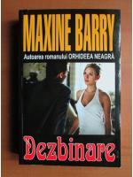 Anticariat: Maxine Barry - Dezbinare