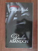 Anticariat: Maya Banks - Dulce abandon