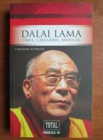 Mayank Chhaya - Dalai Lama, Omul, calugarul, misticul. O biografie autorizata