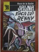 Mazo de la Roche - Jalna. Fiica lui Renny