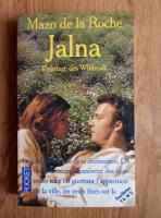 Mazo de la Roche - Jalna. L'heritage des Whiteoak