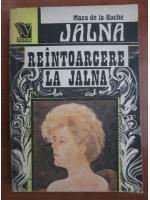 Mazo de la Roche - Jalna. Reintoarcerea la Jalna