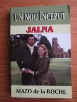 Mazo de la Roche - Jalna. Un nou inceput