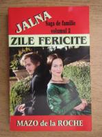 Mazo de la Roche - Jalna, zile fericite (volumul 2)