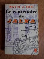 Mazo de la Roche - La centenaire de Jalna