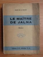 Anticariat: Mazo de la Roche - Le maitre de Jalna (1943)