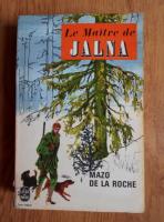 Mazo de la Roche - Le maitre de Jalna