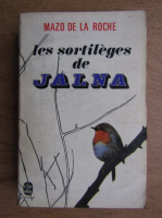 Mazo de la Roche - Les sortileges de Jalna
