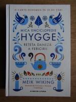 Meik Wiking - Mica enciclopedie Hygge