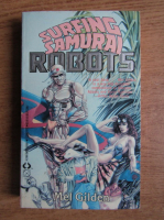 Anticariat: Mel Gilden - Surfing samurai robots