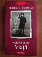 Anticariat: Melania G. Mazzucco - Numele ei era Viata