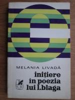Melania Livada - Initiere in poezia lui L. Blaga