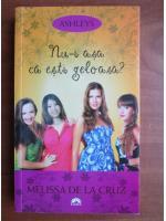Anticariat: Melissa de la Cruz - Nu-i asa ca esti geloasa?
