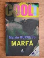 Anticariat: Melvin Burgess - Marfa