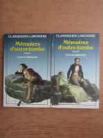 Memoires d'outre-tombe. Chateaubriand (2 volume)