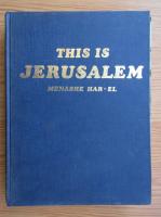 Anticariat: Menashe Har El - This is Jerusalem