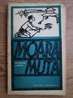 Anticariat: Menelaos Ludemis - Moara muta