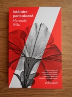 Anticariat: Meredith Wild - Intalnire periculoasa