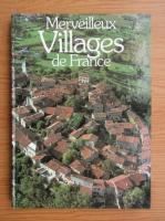 Merveilleux. Villages de France