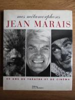 Mes metamorphoses, Jean Marais