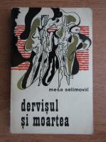 Anticariat: Mesa Selimovic - Dervisul si moartea