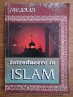 Meududi - Introducere in Islam