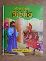 Anticariat: Mi primera biblia. Los milagros de Jesus