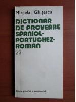 Anticariat: Micaela Ghitescu - Dictionar de proverbe spaniol-portughez-roman