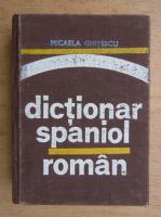Anticariat: Micaela Ghitescu - Dictionar Spaniol-Roman