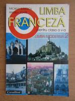 Anticariat: Micaela Slavescu - Limba franceza. Manual pentru clasa V-a (2001)