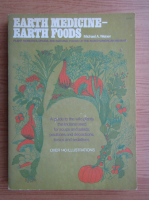 Anticariat: Michael A. Weiner - Earth medicine. Earth foods