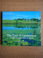 Michael Bell - The face of Connecticut. People, geology and the land