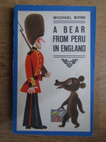 Michael Bond - A bear from Peru in England