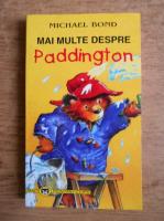 Michael Bond - Mai multe despre Paddington