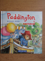 Michael Bond - Paddington la carnaval