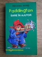 Michael Bond - Paddington sare in ajutor