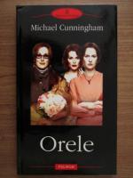 Michael Cunningham - Orele