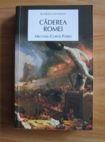 Michael Curtis Ford - Caderea Romei