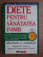 Michael DeBakey, Antonio M. Gotto - Diete pentru sanatatea inimii
