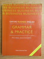 Michael Duckworth - Grammar and practice. Oxford business english