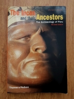 Anticariat: Michael E. Moseley - The Incas and their Ancestors. The Archaeology of Peru