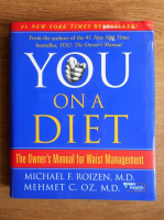 Anticariat: Michael F. Roizen - You on a diet. The owner's manual for waist management