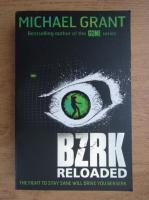Anticariat: Michael Grant - Bzrk reloaded