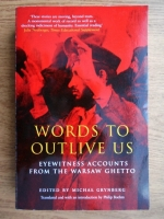 Anticariat: Michael Grynberg - Words to outlive us