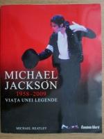 Anticariat: Michael Healthy - Michael Jackson 1958-2009. Viata unei legende