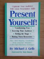 Anticariat: Michael J. Gelb - Present yourself!