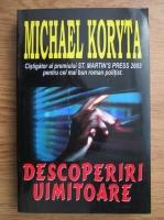 Anticariat: Michael Koryta - Descoperiri uimitoare