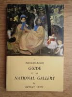 Anticariat: Michael Levey - A room to room guide to the National Gallery